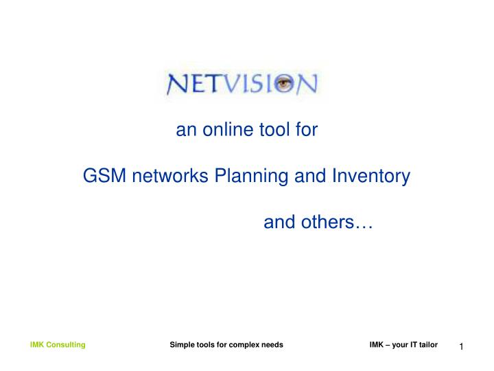 An online tool for gsm networks planning and inventory and others