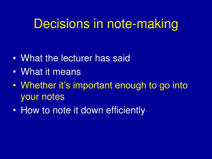 Decisions in note-making
