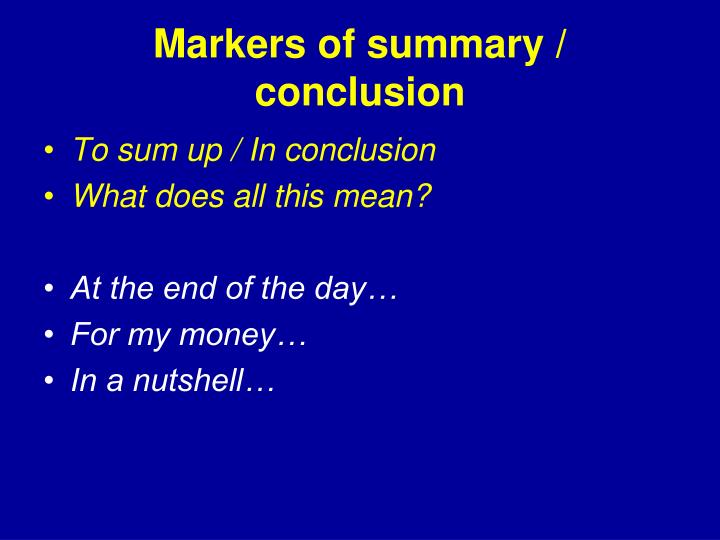 Markers of summary / conclusion