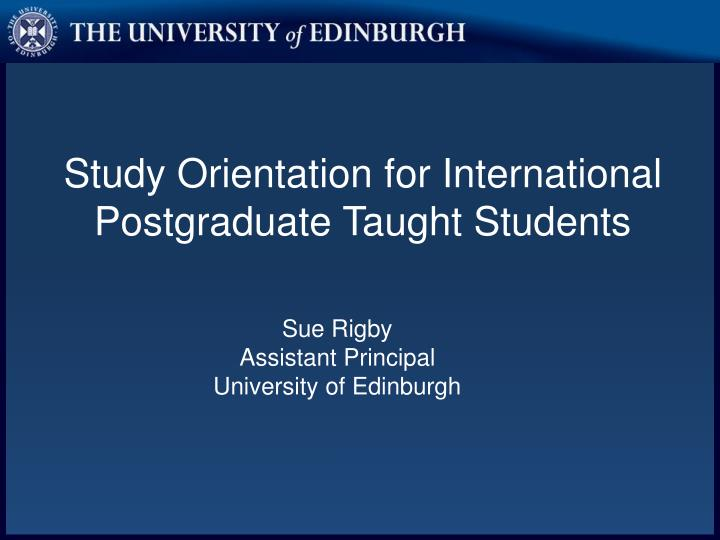 Study Orientation for International Postgraduate Taught Students