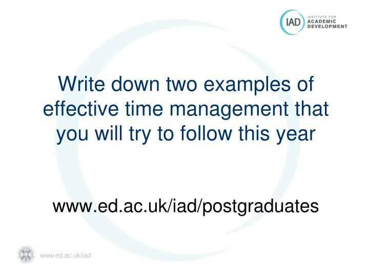 Write down two examples of effective time management that you will try to follow this year