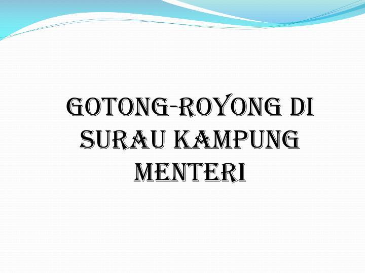 GOTONG-ROYONG DI SURAU KAMPUNG MENTERI