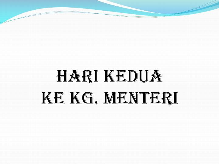 HARI KEDUA
