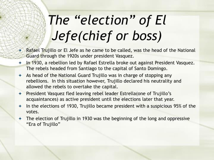 The election of el jefe chief or boss