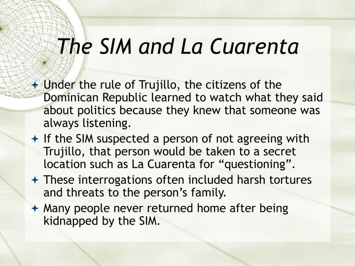 The SIM and La Cuarenta