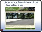 pictures and descriptions of the recreation sites
