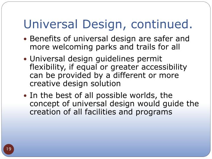 Universal Design, continued.