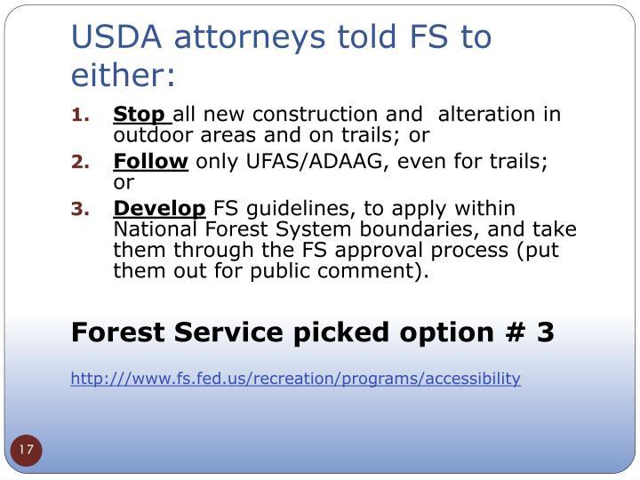 USDA attorneys told FS to either: