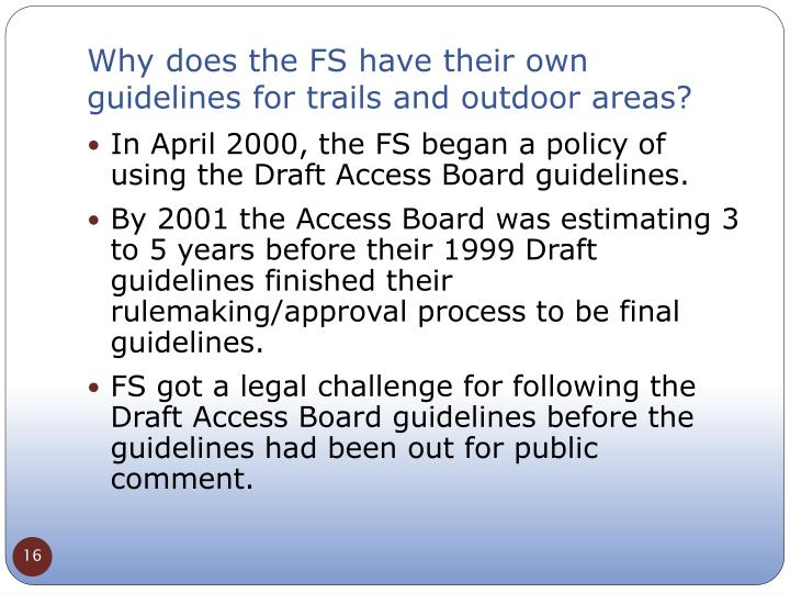 Why does the FS have their own guidelines for trails and outdoor areas?