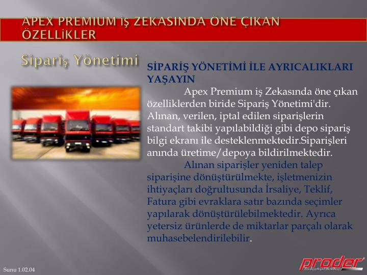 APEX PREMIUM İŞ ZEKASINDA ÖNE ÇIKAN ÖZELLİKLER