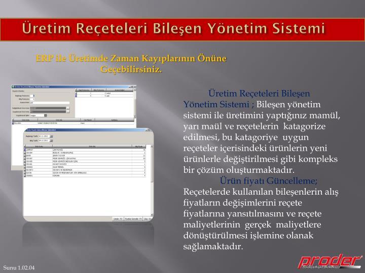 Üretim Reçeteleri Bileşen Yönetim Sistemi