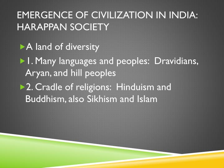 Emergence of Civilization in India: Harappan Society