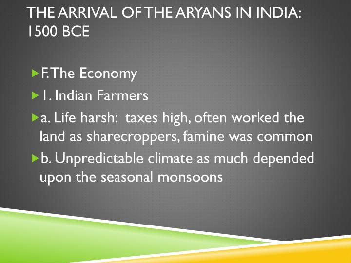 The Arrival of the Aryans in India:  1500 BCE