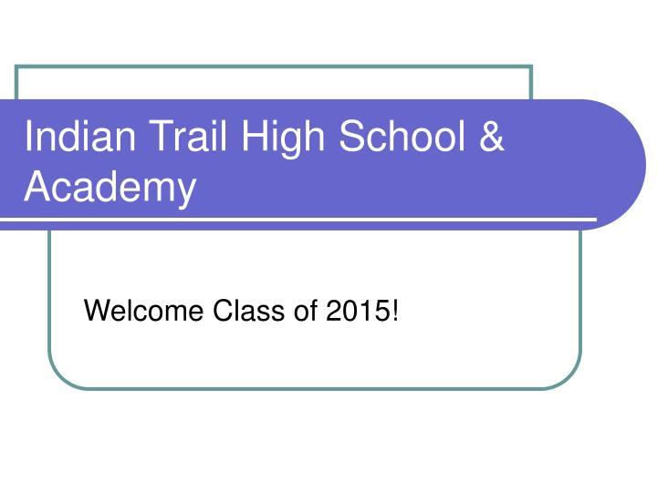 Indian trail high school academy