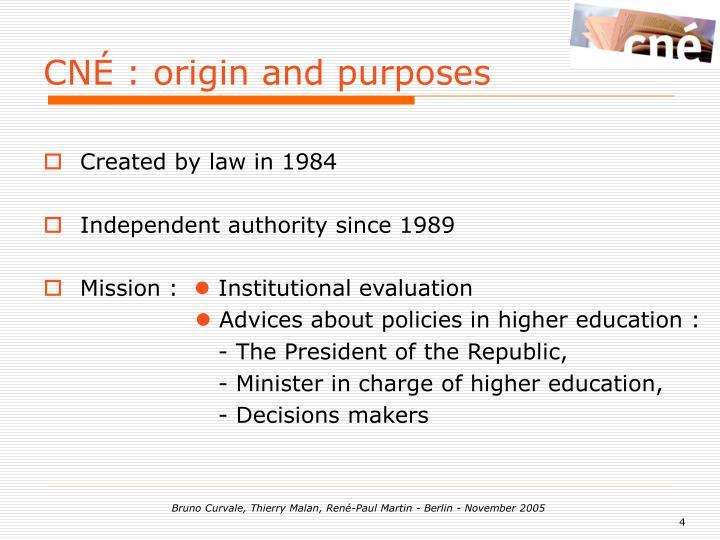 CNÉ : origin and purposes