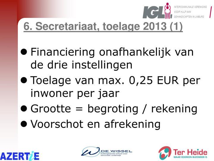 6. Secretariaat, toelage 2013 (1)
