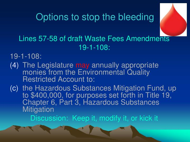 Options to stop the bleeding