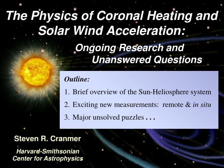 The physics of coronal heating and solar wind acceleration1