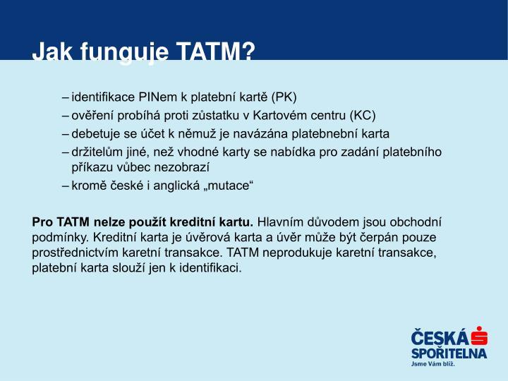 Jak funguje TATM?