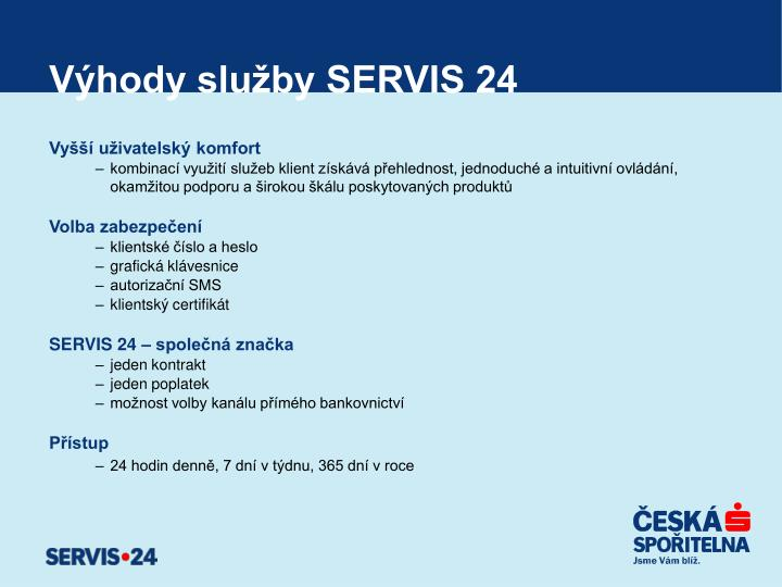 Výhody služby SERVIS 24