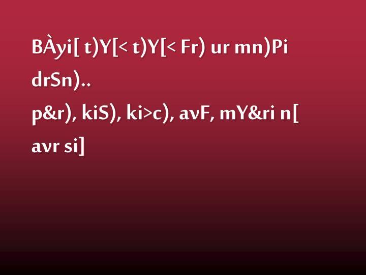 BÀyi[ t)Y[< t)Y[< Fr) ur mn)Pi drSn)..