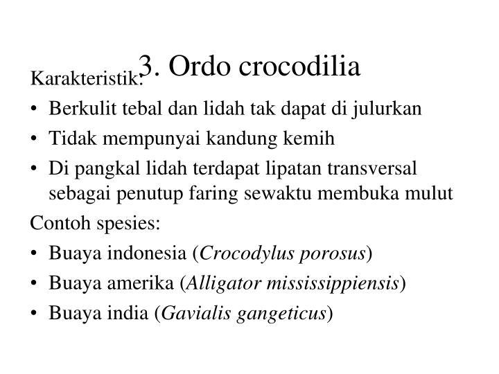 3. Ordo crocodilia