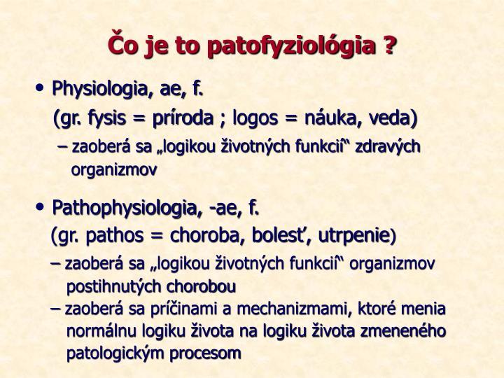 Čo je to patofyziológia ?