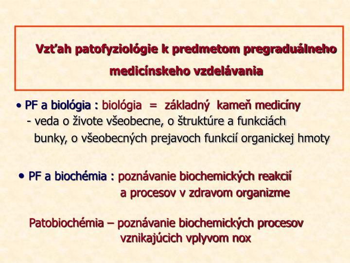 Vzťah patofyziológie k predmetom pregraduálneho