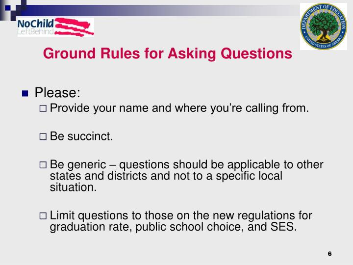 Ground Rules for Asking Questions