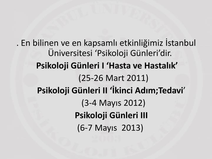 . En bilinen ve en kapsamlı etkinliğimiz İstanbul Üniversitesi