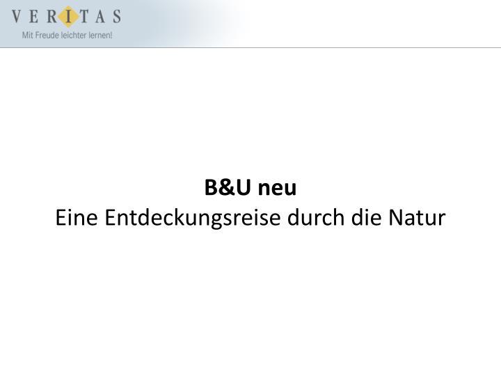 B&U neu