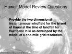 hawaii model review questions10