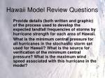 hawaii model review questions5