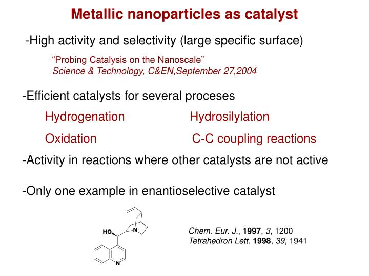 Metallic nanoparticles as catalyst
