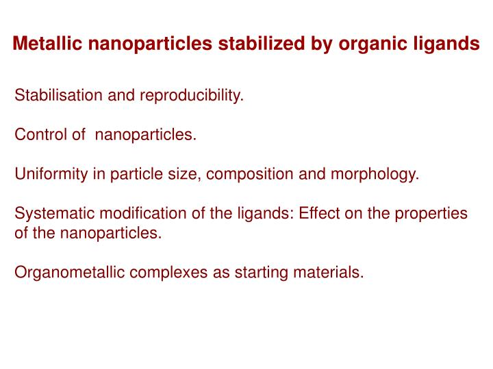 Metallic nanoparticles stabilized by organic ligands