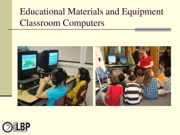 Educational Materials and Equipment