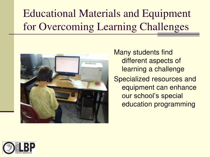Educational Materials and Equipment for Overcoming Learning Challenges