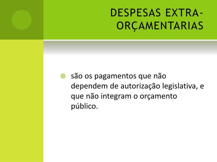 DESPESAS EXTRA-ORÇAMENTARIAS