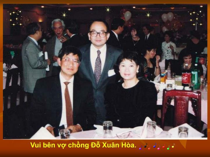 Vui bên vợ chồng Đỗ Xuân Hòa.