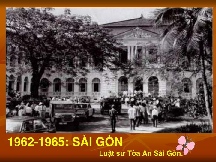 1962-1965: SÀI GÒN