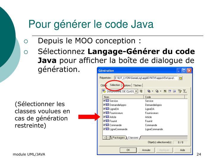 Pour générer le code Java