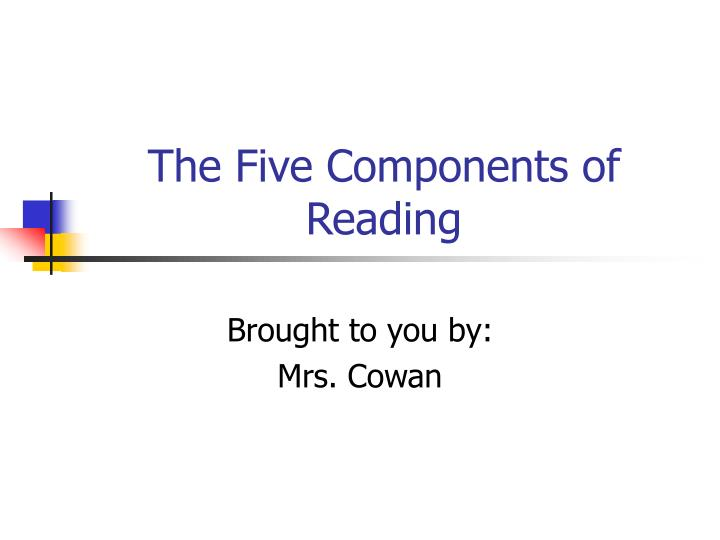 The five components of reading
