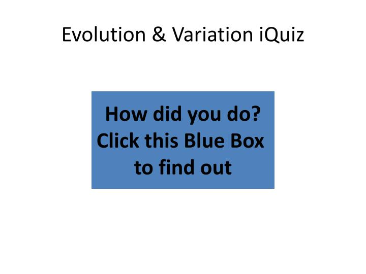 Evolution & Variation iQuiz
