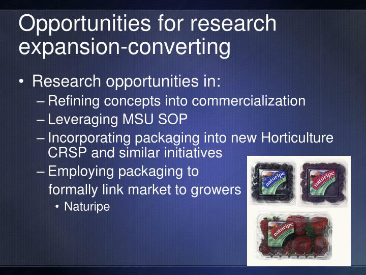 Opportunities for research expansion-converting