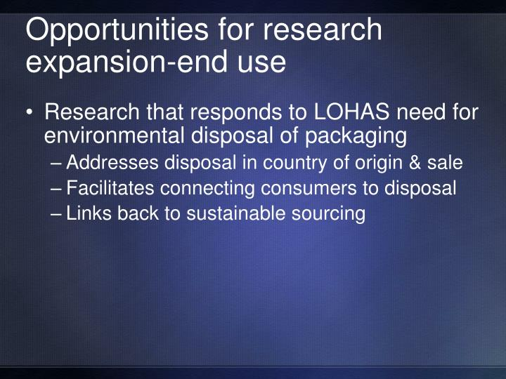 Opportunities for research expansion-end use