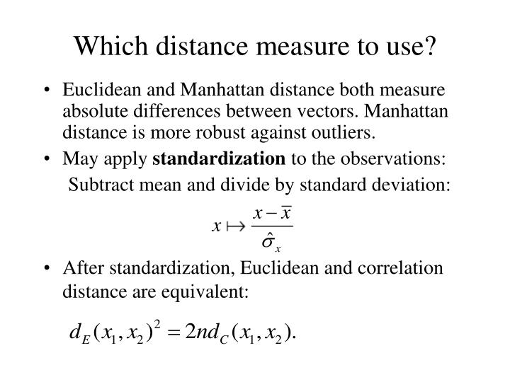 Which distance measure to use?