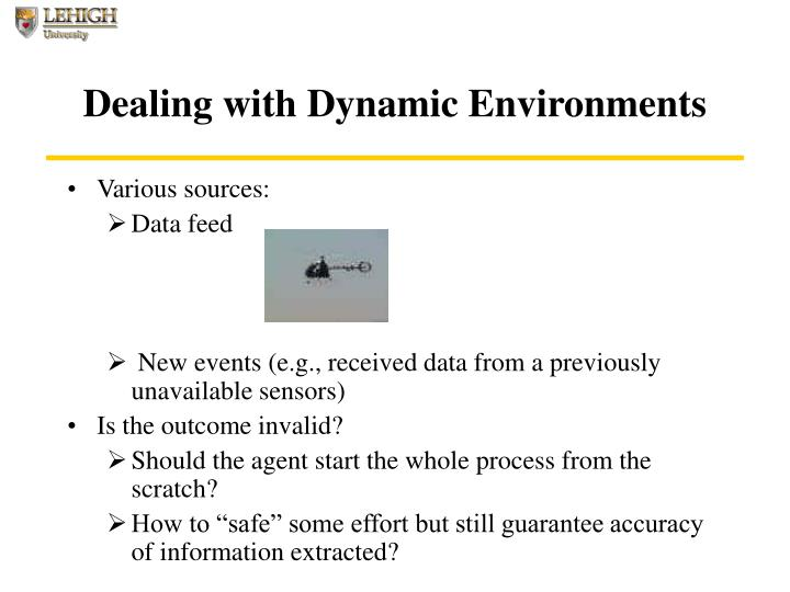 Dealing with Dynamic Environments