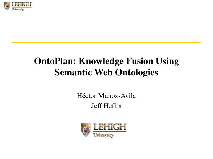 Ontoplan knowledge fusion using semantic web ontologies