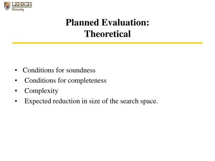 Planned Evaluation: