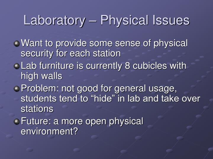 Laboratory – Physical Issues